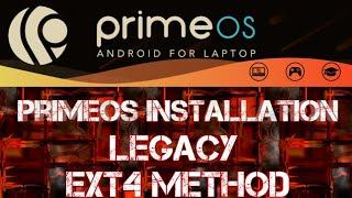 PrimeOS   installation    Legacy    EXT4    Method