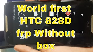 HTC 828D FRP unlock 100% working 2016| without S-off,any BOX