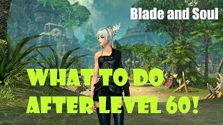 Blade and Soul] What to do After Level 60: New/Returning Player