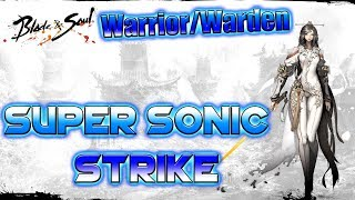 Blade and Soul- Super Sonic Strike Warrior/Warden Main DPS
