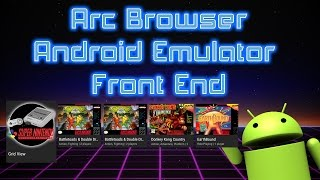 How To Set Up Arc Browser Emulator Front End For Android