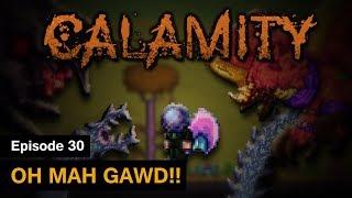 S1] Terraria Calamity Mod - Episode 30 - OH MAH GAWD