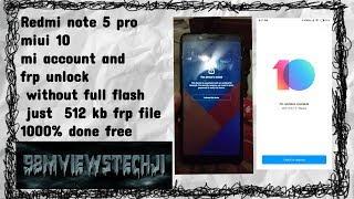 Redmi note 5 pro miui 10 mi account frp unlock without full flash