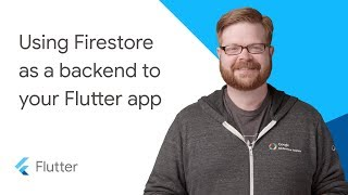 Using Firestore as a backend to your Flutter app | Смотри