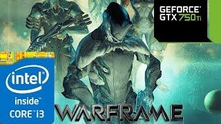 Warframe - i3 4150 - 8GB RAM - GTX 750 ti - 1080p | Смотри онлайн