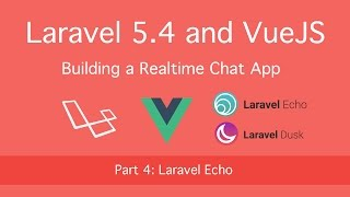 Building Realtime Chat with Laravel 5 4 and VueJS: Part 4