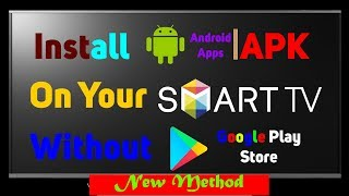 How To Install APK in Your Android Smart TV  New Method 100