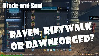 Blade and Soul] Raven, Rfitwalk, or Dawnforged Weapon: Which is Best