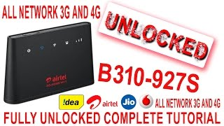 how to unlock airtel/huawei B310-927s fully and complete guide