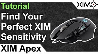 XIM APEX - How To Find The Perfect XIM Mouse Sensitivity