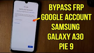 Bypass Frp Samsung Galaxy A30 Pie 9 without pc (google account
