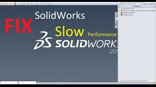 Fixing SolidWorks slower performance and edge highlighting