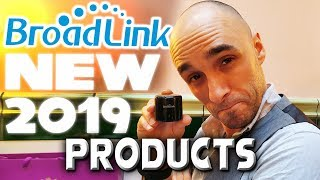 Broadlink Product Update 2019 : Hands On With The New Smart