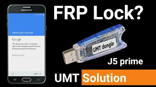 Samsung galaxy J5 prime FRP Remove done with UMT Dongle v4 8