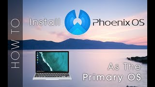 Installing Phoenix OS as a main OS (RIP RemixOS