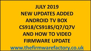 CS918 Q7 Q7V,CS918S FIRMWARE UPDATE FIX VERSION ANDROID TV