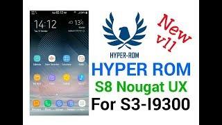 NEW !!! HYPER ROM V11 S8 Nougat UX For S3 GT-I9300 | Смотри онлайн